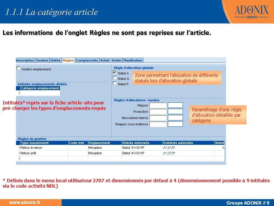 Groupe ADONIX // 9 www.adonix.fr * Définis dans le menu local utilisateur 2707 et dimensionnés par défaut à 4 (dimensionnement possible à 9 intitulés