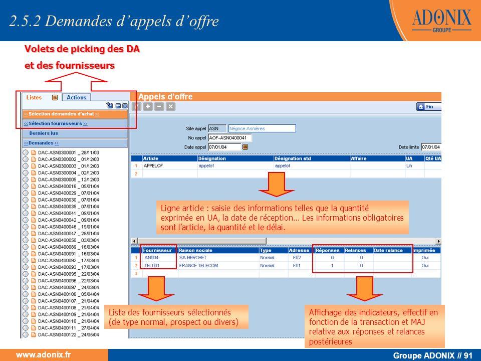 Groupe ADONIX // 91 www.adonix.fr Volets de picking des DA et des fournisseurs Ligne article : saisie des informations telles que la quantité exprimée