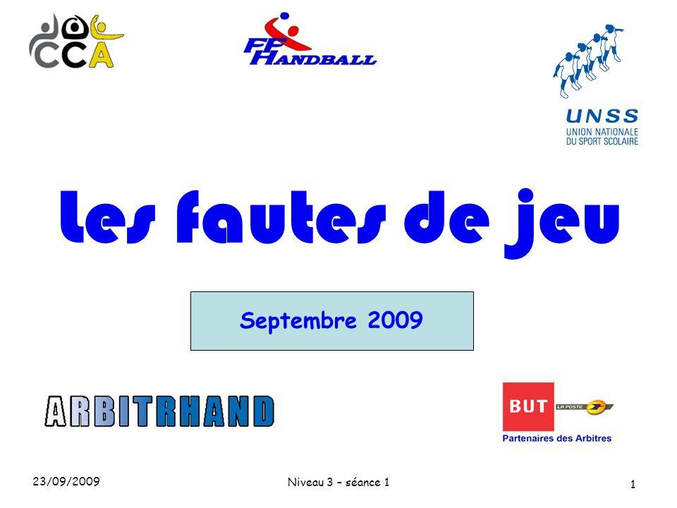 23/09/2009 Niveau 3 – séance 1 1 Les fautes de jeu Septembre 2009