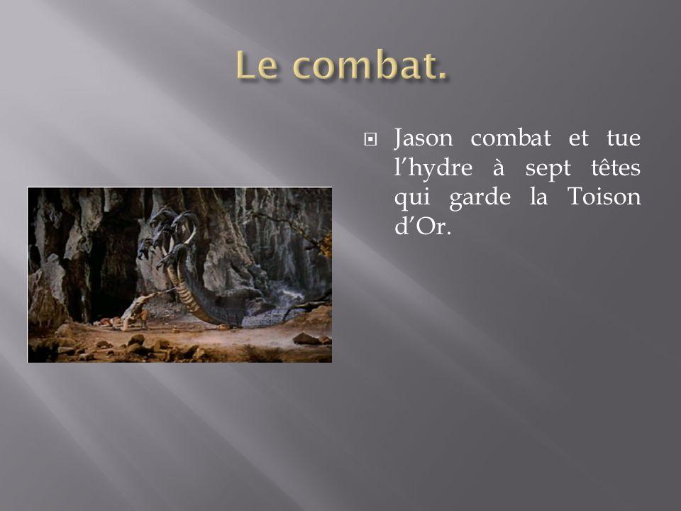 Jason combat et tue lhydre à sept têtes qui garde la Toison dOr.