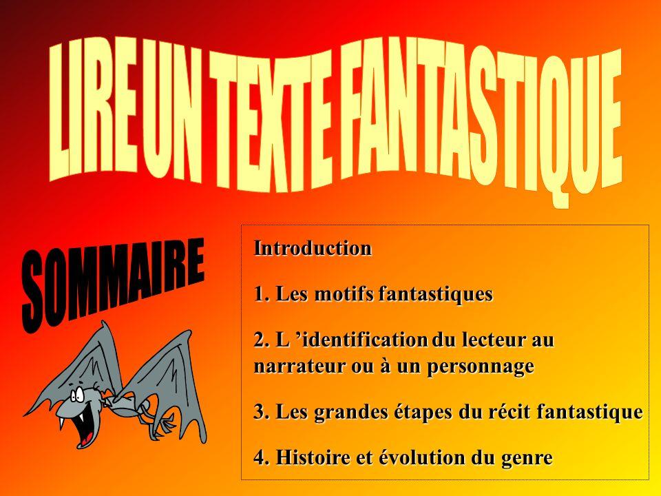 Le fantastique est un genre qui comporte du surnaturel.