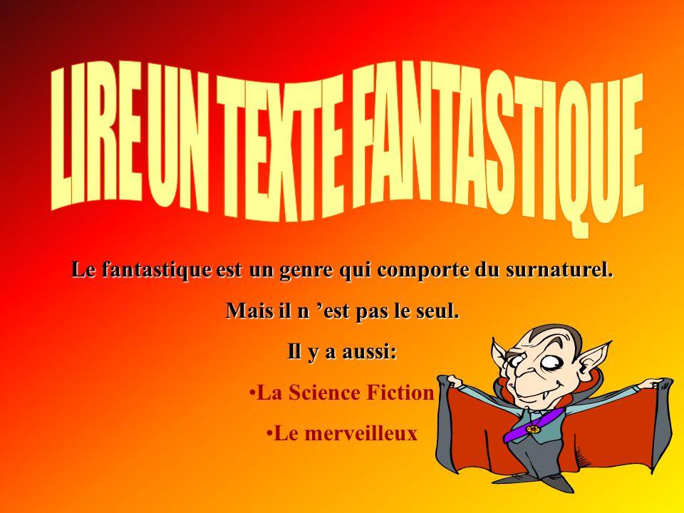 INTRODUCTION Il faut distinguer le récit fantastique du récit merveilleux (comme le conte de fées) et du récit de science-fiction.
