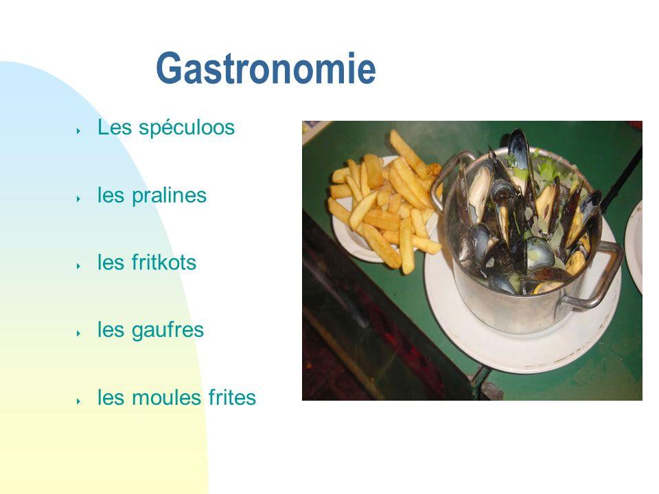 Gastronomie Les spéculoos les pralines les fritkots les gaufres les moules frites