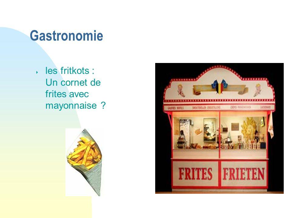 Gastronomie les fritkots : Un cornet de frites avec mayonnaise ?