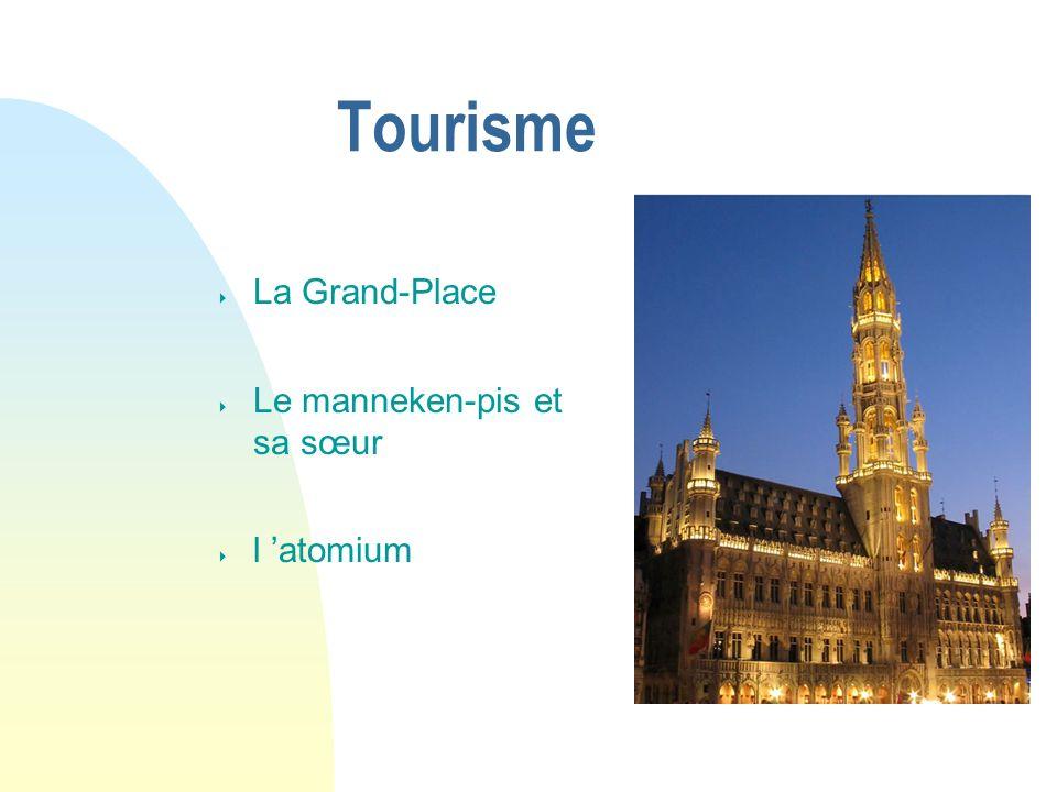Tourisme La Grand-Place Le manneken-pis et sa sœur l atomium