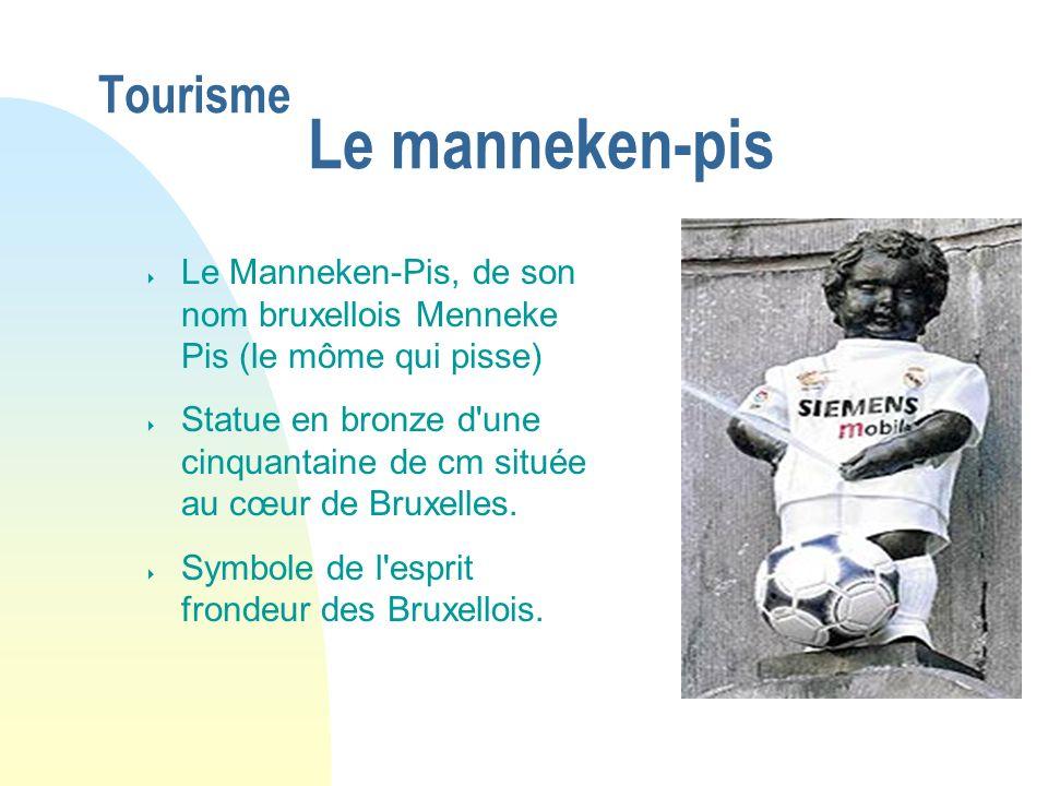 Tourisme Le manneken-pis Le Manneken-Pis, de son nom bruxellois Menneke Pis (le môme qui pisse) Statue en bronze d'une cinquantaine de cm située au cœ
