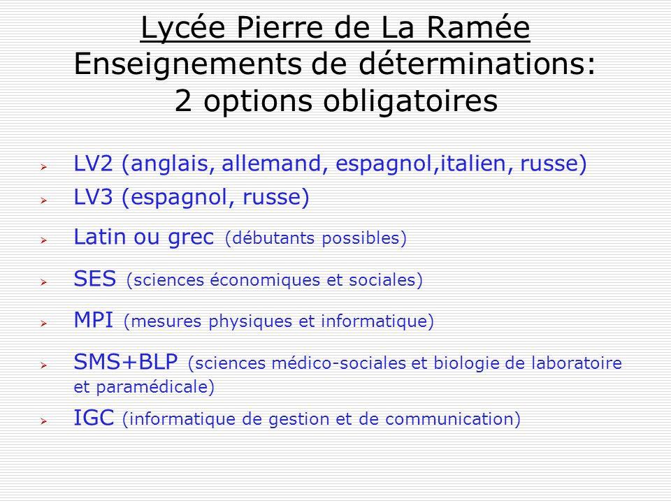 Lycée Pierre de La Ramée Enseignements de déterminations: 2 options obligatoires LV2 (anglais, allemand, espagnol,italien, russe) LV3 (espagnol, russe