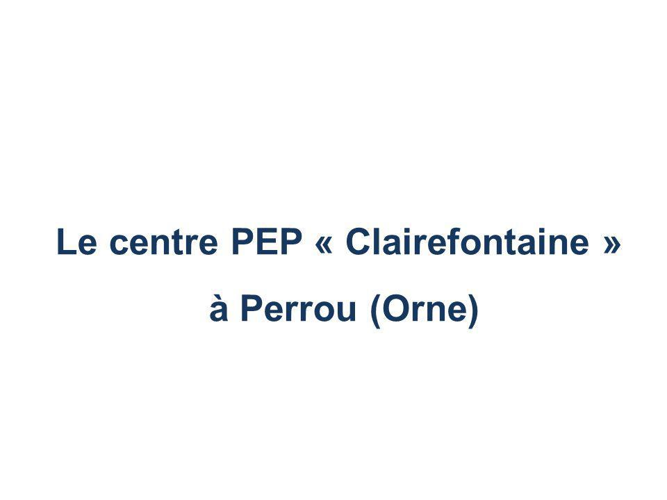 Le centre PEP « Clairefontaine » à Perrou (Orne)