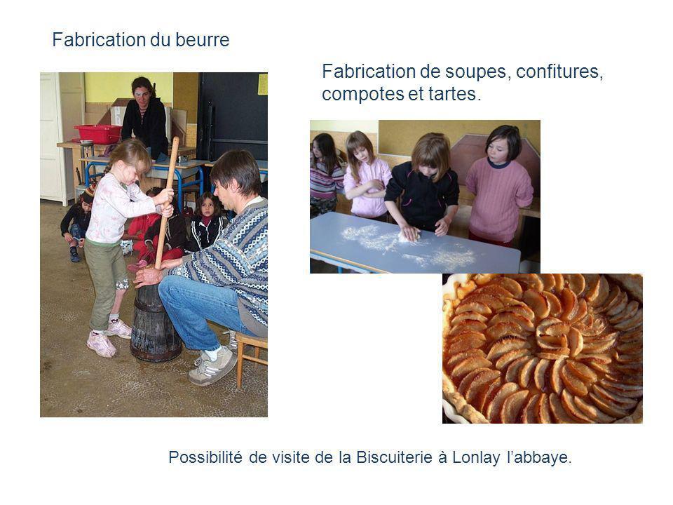 Fabrication du beurre Fabrication de soupes, confitures, compotes et tartes. Possibilité de visite de la Biscuiterie à Lonlay labbaye.