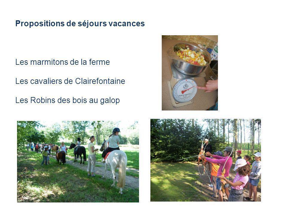 Propositions de séjours vacances Les marmitons de la ferme Les cavaliers de Clairefontaine Les Robins des bois au galop