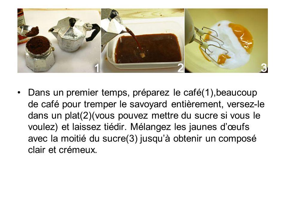 Dans un premier temps, préparez le café(1),beaucoup de café pour tremper le savoyard entièrement, versez-le dans un plat(2)(vous pouvez mettre du sucr