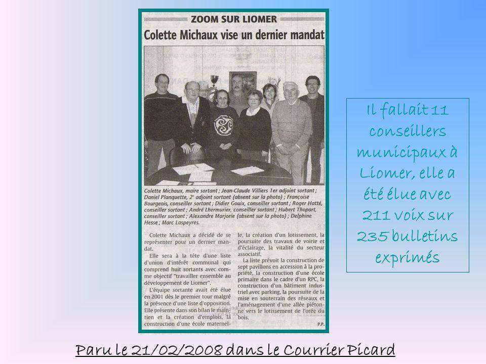 Paru le 21/02/2008 dans le Courrier Picard Il fallait 11 conseillers municipaux à Liomer, elle a été élue avec 211 voix sur 235 bulletins exprimés