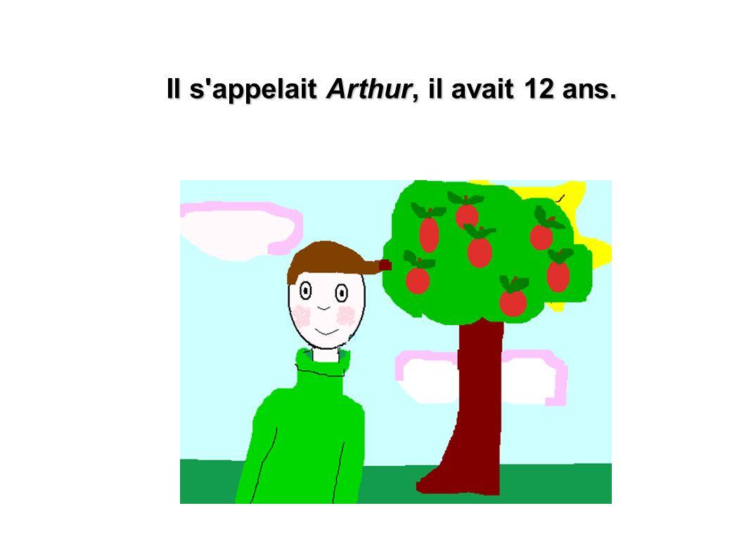 Il s'appelait Arthur, il avait 12 ans.