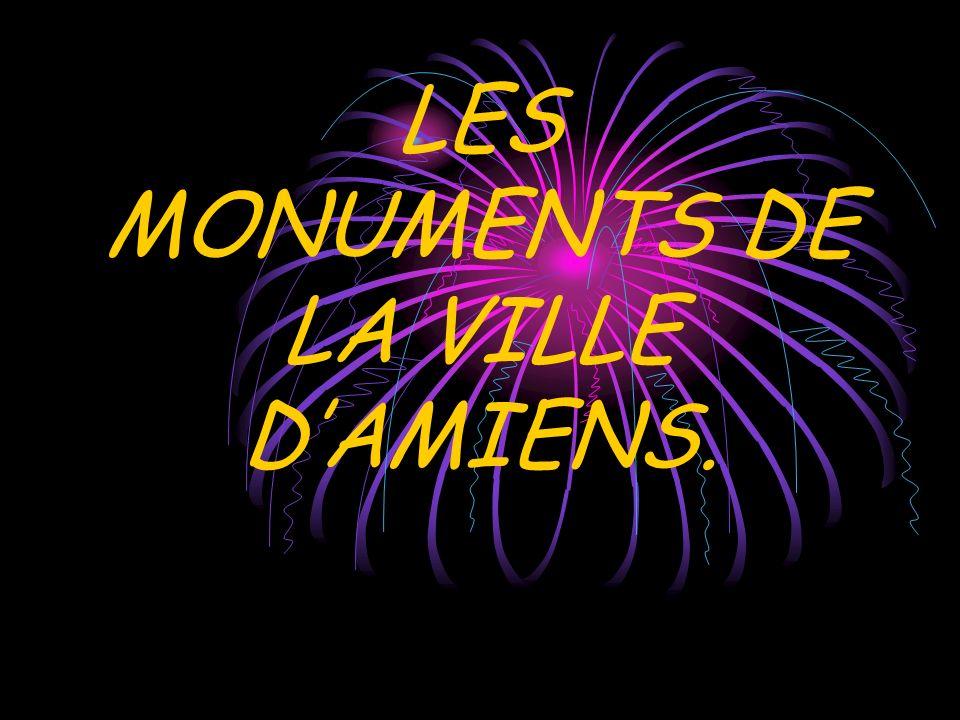 LES MONUMENTS DE LA VILLE DAMIENS.