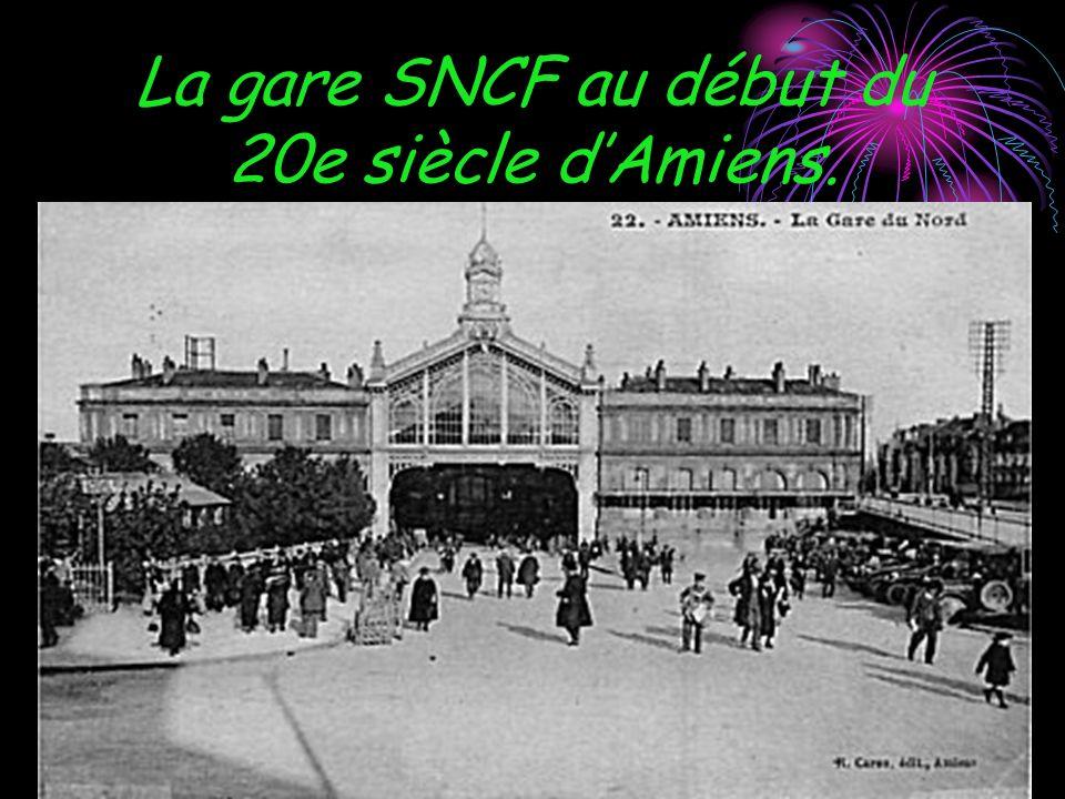 La gare SNCF au début du 20e siècle dAmiens.
