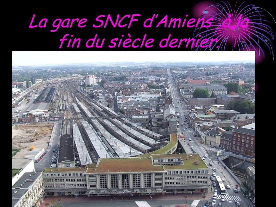 La gare SNCF dAmiens à la fin du siècle dernier.