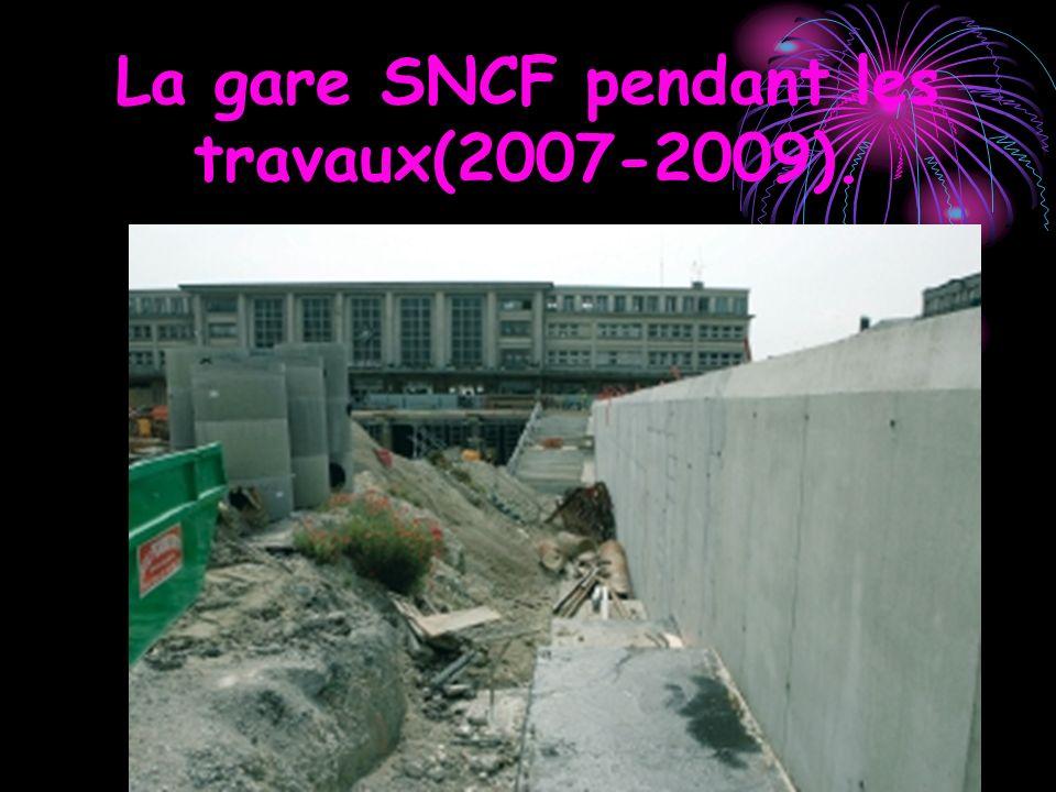 La gare SNCF pendant les travaux(2007-2009).