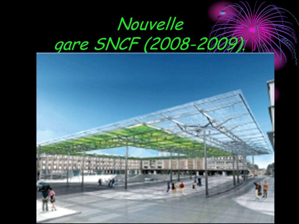 Nouvelle gare SNCF (2008-2009).