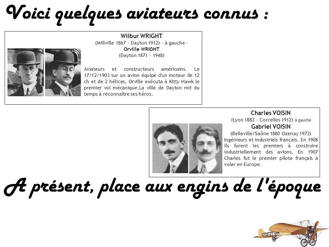 Voici quelques aviateurs connus : Adolphe PEGOUD (Montferrat 1889 - Petit-Croix 1915). Il fut le premier à abandonner son avion pour sauter en parachu