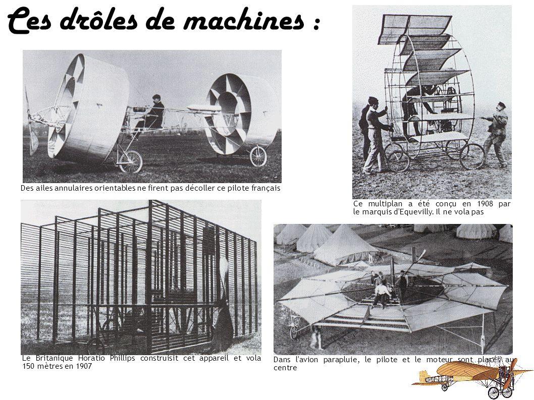 Les premières années de l'aviation virent naître des appareils bizarres qui ne soulevaient guère l'étonnement. Tous ces pionniers manquaient d'esprit