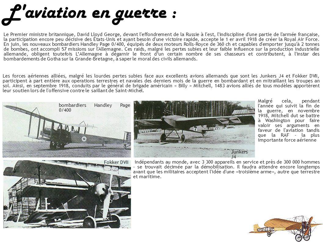 L'aviation en guerre : Les bombardiers, bien que moins prestigieux, se révèlent avoir une plus grande importance stratégique et politique. Les Alliés