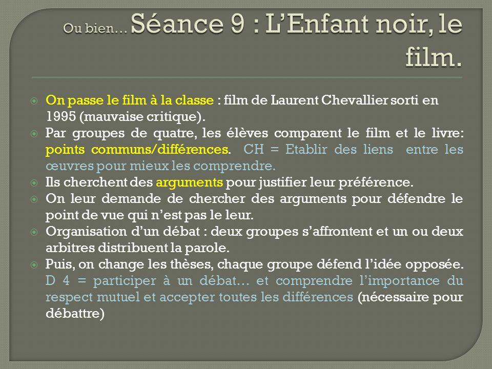 On passe le film à la classe : film de Laurent Chevallier sorti en 1995 (mauvaise critique). Par groupes de quatre, les élèves comparent le film et le