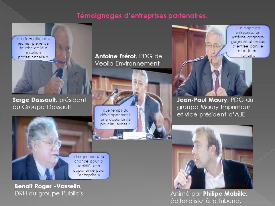 Témoignages dentreprises partenaires. Serge Dassault, président du Groupe Dassault Antoine Frérot, PDG de Veolia Environnement Jean-Paul Maury, PDG du