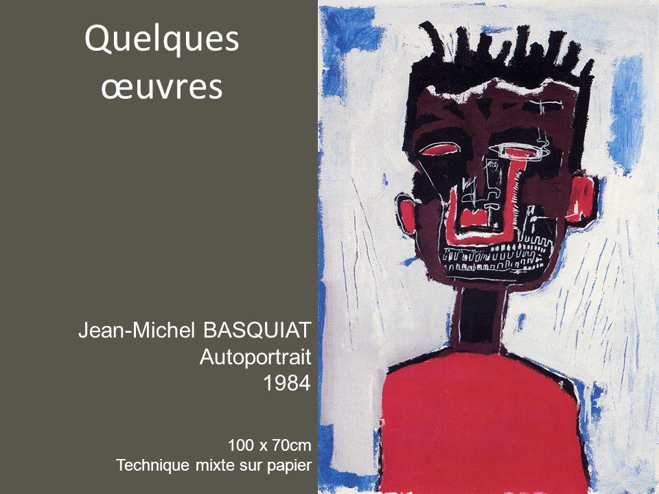 Quelques œuvres Jean-Michel BASQUIAT Autoportrait 1984 100 x 70cm Technique mixte sur papier