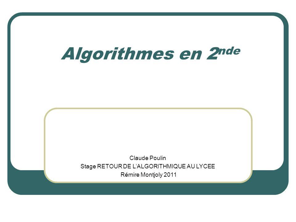 Algorithmique: Lalgorithmique est une branche complexe des mathématiques - comparaison de performances - convergence des algorithmes - preuves de programmes… En 2 nde, on abordera seulement - linitiation à la pensée algorithmique - lanalyse dalgorithmes existants - des modifications dalgorithmes - la réalisation dalgorithmes - quelques bases de programmation