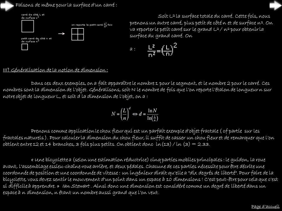 Prenons comme application le chou fleur qui est un parfait exemple dobjet fractale ( cf partie sur les fractales naturels ). Pour calculer la dimensio