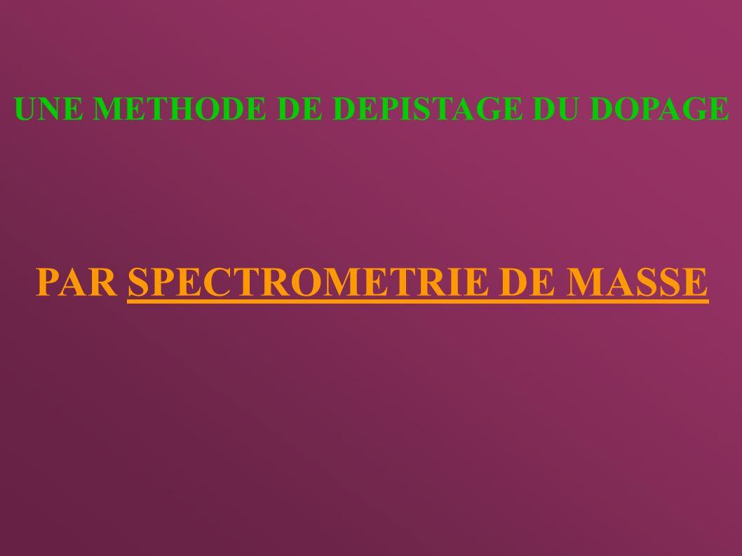 UNE METHODE DE DEPISTAGE DU DOPAGE PAR SPECTROMETRIE DE MASSE