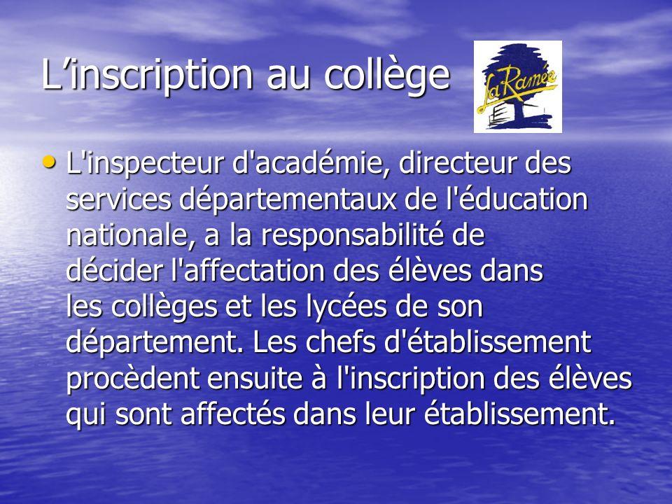 Linscription au collège Les dossiers sont apportés aux écoles primaires par le collège et remis aux familles.
