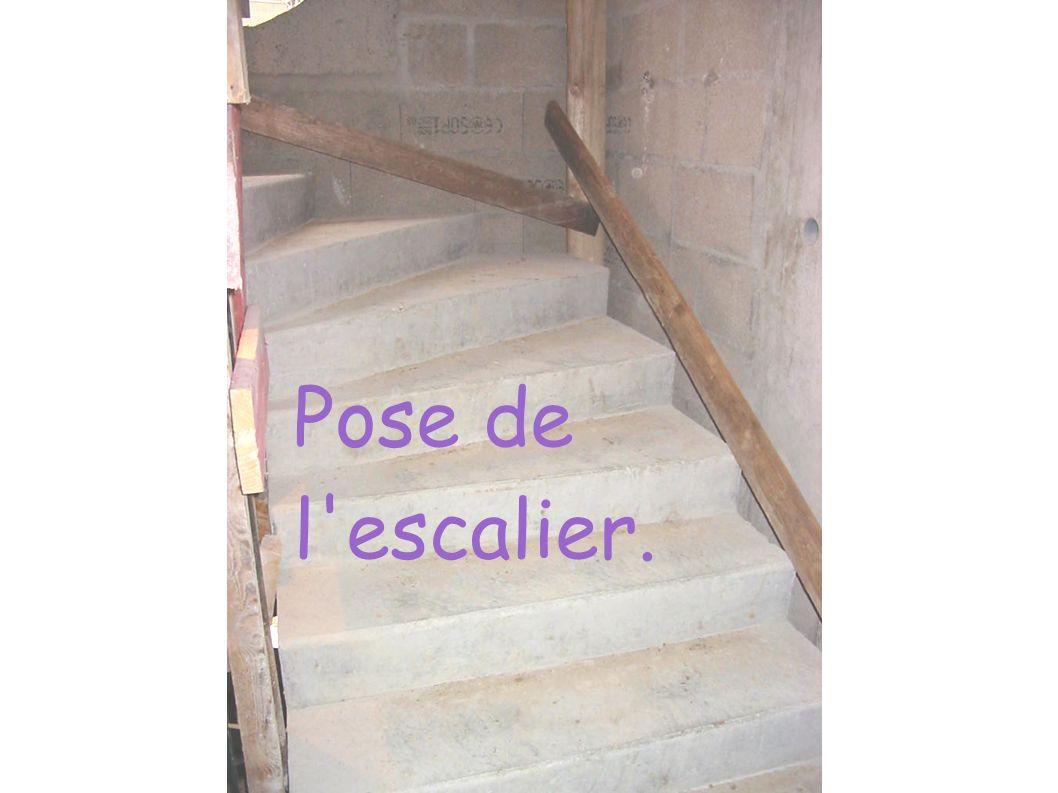 Pose de l'escalier.