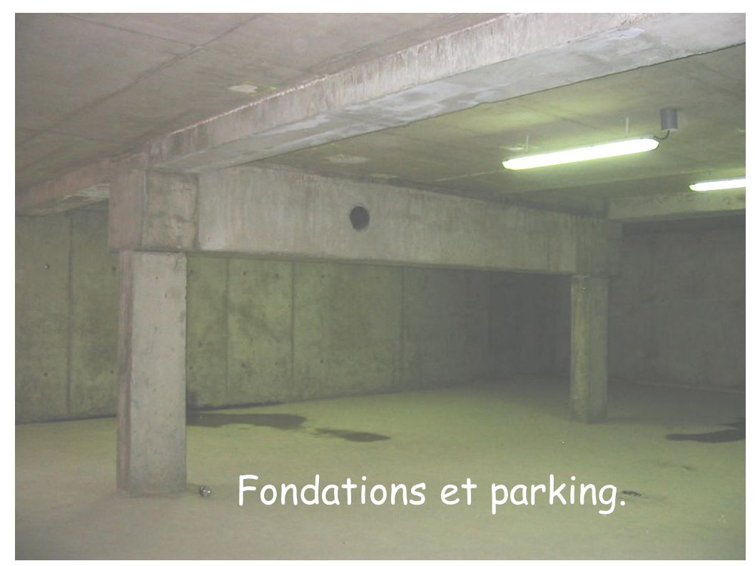 Fondations et parking.