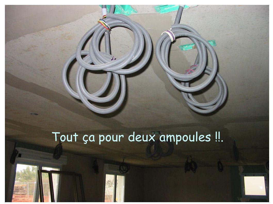 Tout ça pour deux ampoules !!.