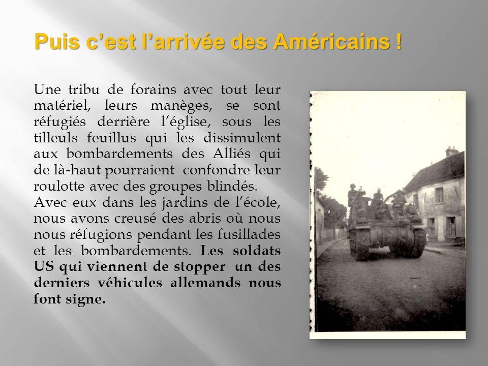 Une tribu de forains avec tout leur matériel, leurs manèges, se sont réfugiés derrière léglise, sous les tilleuls feuillus qui les dissimulent aux bombardements des Alliés qui de là-haut pourraient confondre leur roulotte avec des groupes blindés.