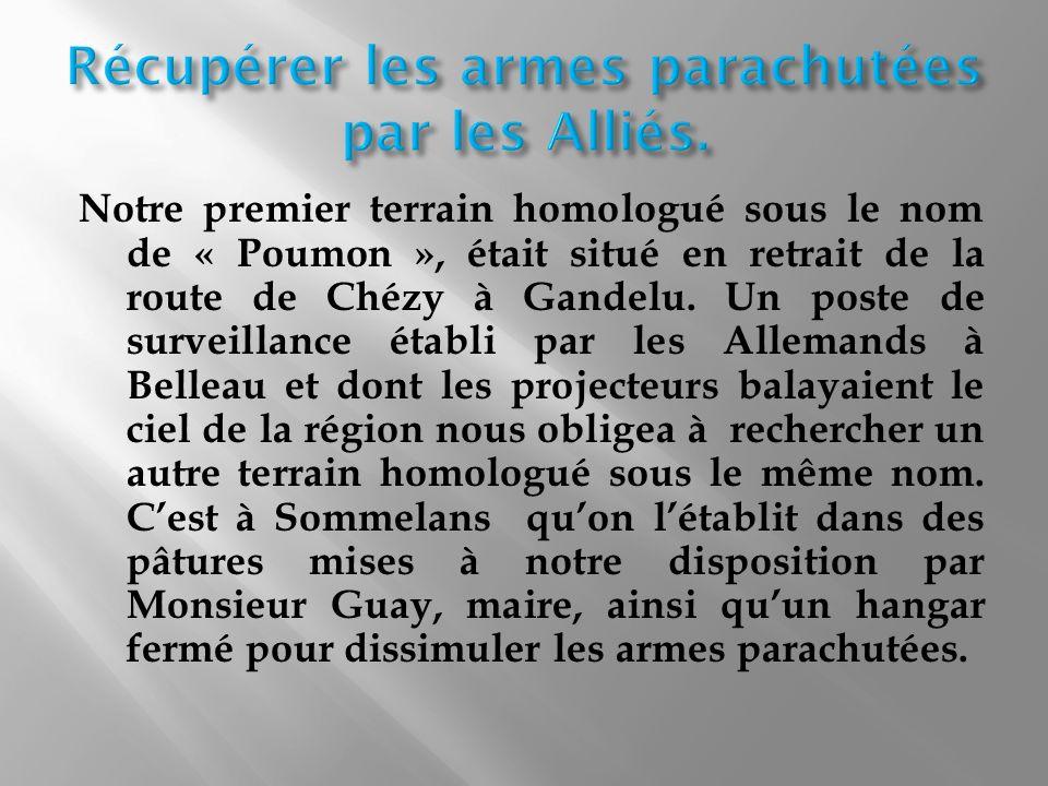 Notre premier terrain homologué sous le nom de « Poumon », était situé en retrait de la route de Chézy à Gandelu.