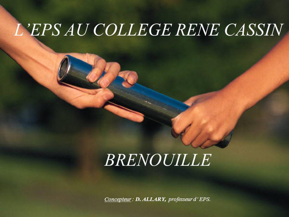 LEPS AU COLLEGE RENE CASSIN BRENOUILLE Concepteur : D. ALLARY, professeur d EPS.