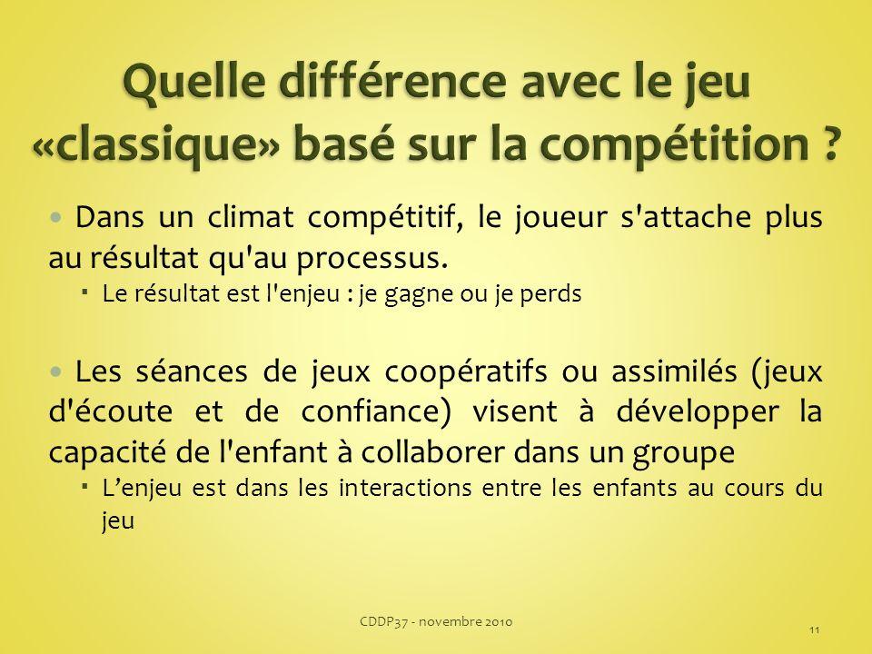 Dans un climat compétitif, le joueur s attache plus au résultat qu au processus.