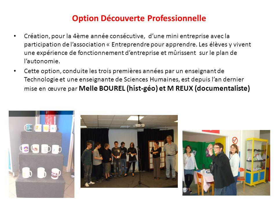 Option Découverte Professionnelle Création, pour la 4ème année consécutive, dune mini entreprise avec la participation de lassociation « Entreprendre