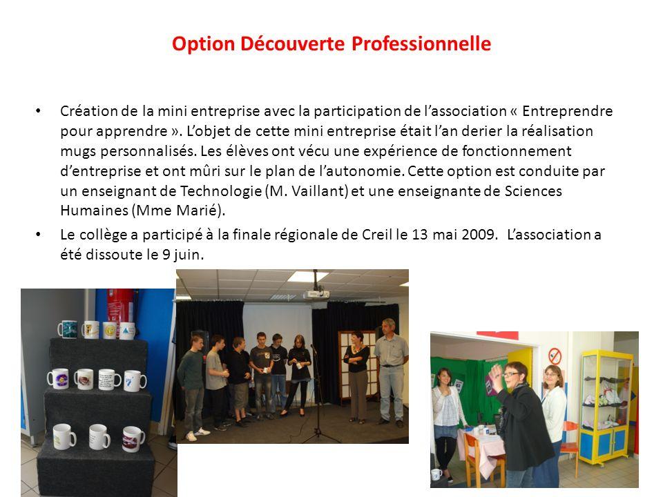 Option Découverte Professionnelle Création de la mini entreprise avec la participation de lassociation « Entreprendre pour apprendre ».