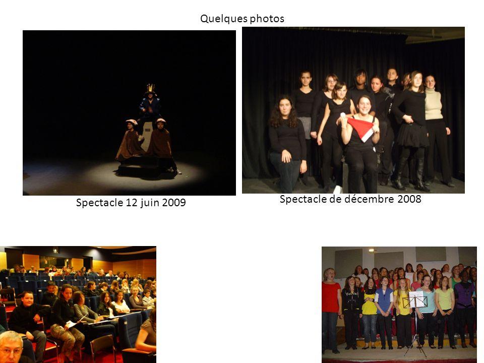 Quelques photos Spectacle 12 juin 2009 Spectacle de décembre 2008