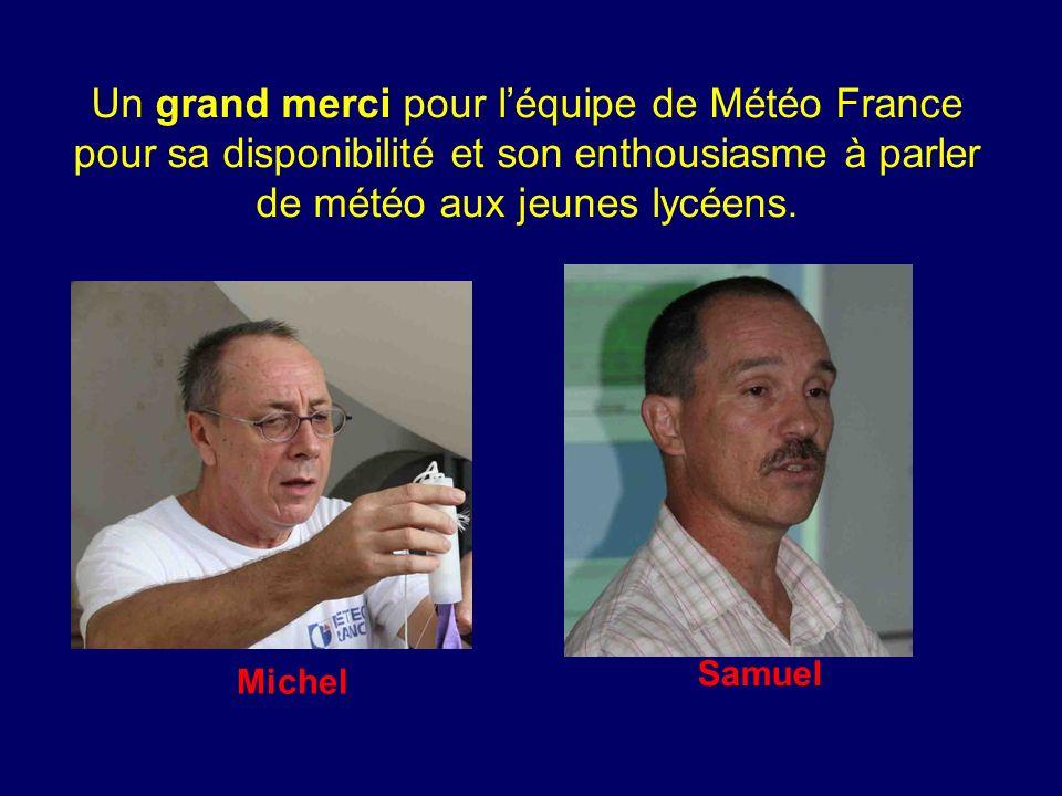 Un grand merci pour léquipe de Météo France pour sa disponibilité et son enthousiasme à parler de météo aux jeunes lycéens.