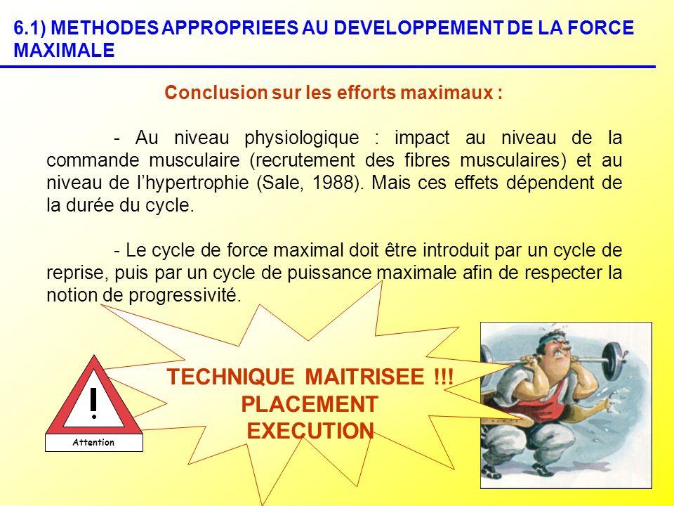 Conclusion sur les efforts maximaux : - Au niveau physiologique : impact au niveau de la commande musculaire (recrutement des fibres musculaires) et a