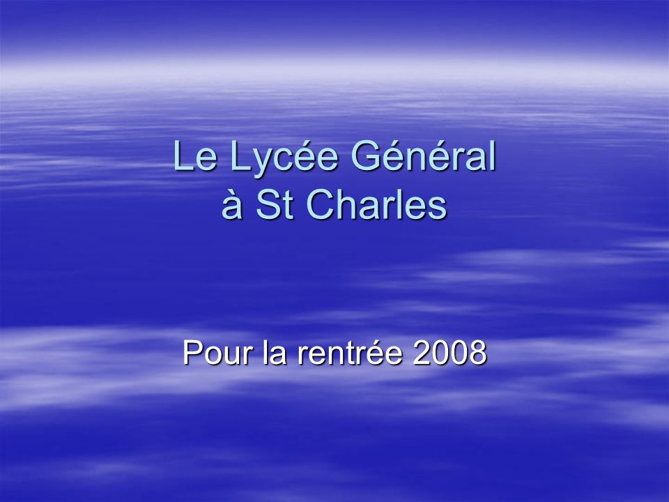 Le Lycée Général à St Charles Pour la rentrée 2008