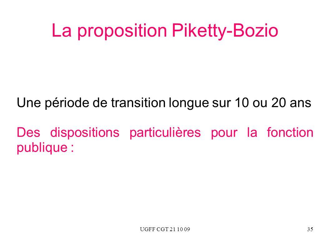 UGFF CGT 21 10 0935 La proposition Piketty-Bozio Une période de transition longue sur 10 ou 20 ans Des dispositions particulières pour la fonction pub