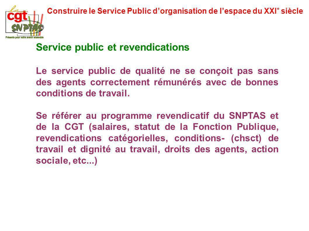 Construire le Service Public dorganisation de lespace du XXI° siècle Service public et revendications Le service public de qualité ne se conçoit pas s
