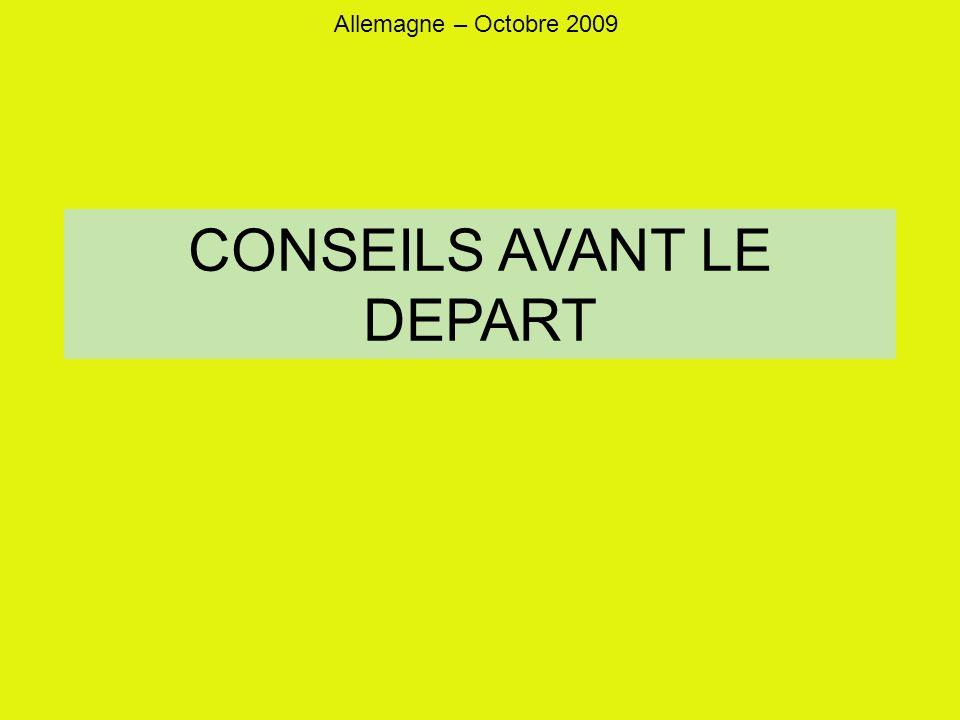 Allemagne – Octobre 2009 CONSEILS AVANT LE DEPART