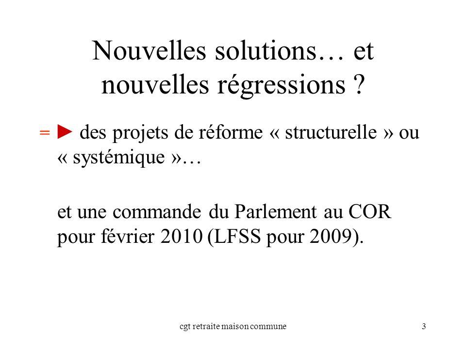 cgt retraite maison commune3 Nouvelles solutions… et nouvelles régressions .