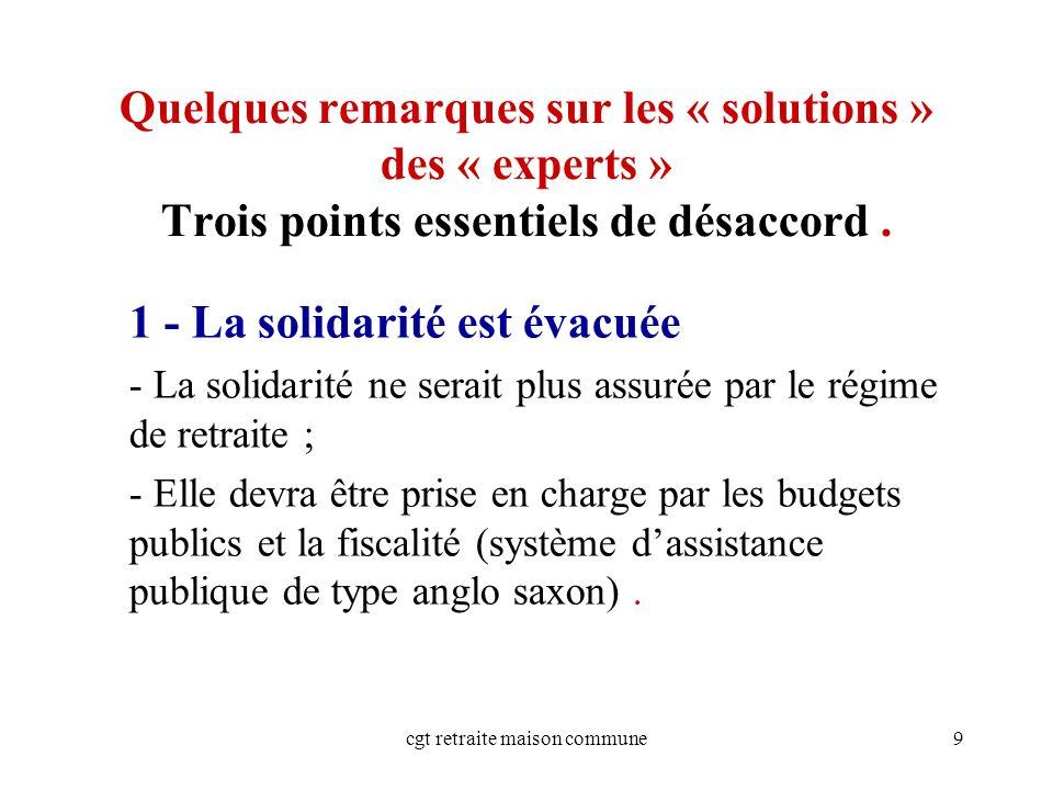 cgt retraite maison commune9 Quelques remarques sur les « solutions » des « experts » Trois points essentiels de désaccord.
